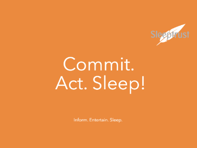 Committed to sleep